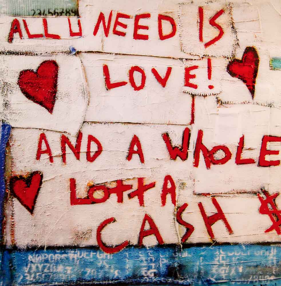 All U Need is Love And a Whole Lotta Cash 2017