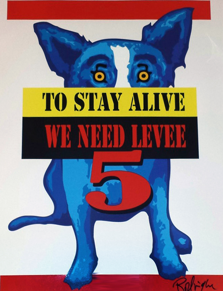 Blue Dog to Stay Alive We Need Levee 5 Poster  2005  by Blue Dog George Rodrigue