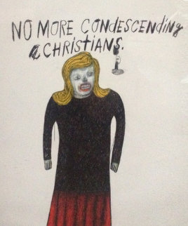 No More Condescending Christians 2000 21x26 Works on Paper (not prints) - Benjamin Jones