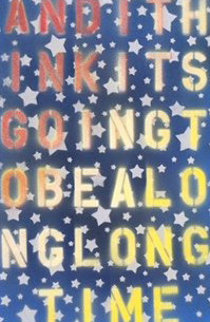 And I Think It\'s Going to Be a Long Long Time Limited Edition Print - Bernie Taupin